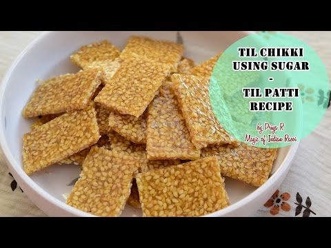 Til Chikki using Sugar | Til Patti Recipe | Magic of Indian Rasoi
