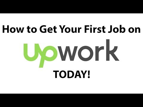 How to Get Your First Job on Upwork TODAY (for 2018)