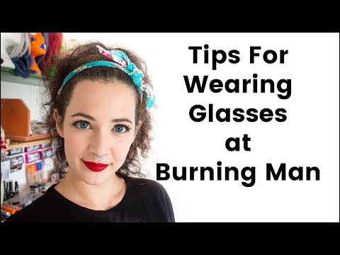 Tips for Wearing Glasses at Burning Man
