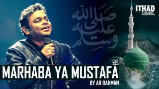 Emotional Naat - Marhaba Ya Mustafa by AR Rahman (Hindi/Urdu/Arabic)