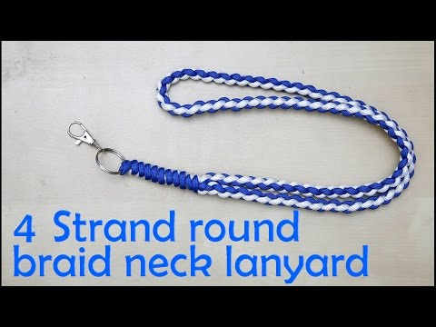 How to make a 4 strand round braid neck lanyard