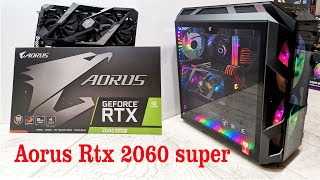 Aorus Rtx 2060 Super Unboxing and installation