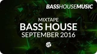 Best of Bass House Music Mix 2016 - September