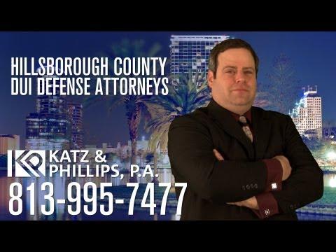 Hillsborough County DUI Lawyer - Call 813-995-7477 - Katz & Phillips