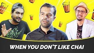 When You Don't Like Chai | MangoBaaz (ft. Ali Gul Pir and AWESAMO)