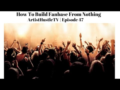 How To Build A Fanbase In Music   ArtistHustle TV Episode 47