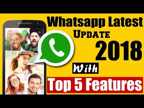 Whatsapp Latest Update 2018 | Top 5 WhatsApp Features in 2018 | Whatsapp Group Video Calling