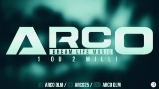 ARCO - 1 OU 2 MILLI (DreamLifeMusic)