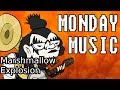 Monday Music: Marshmallow Explosion