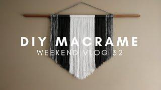 DIY Macrame    Weekend Vlog 33