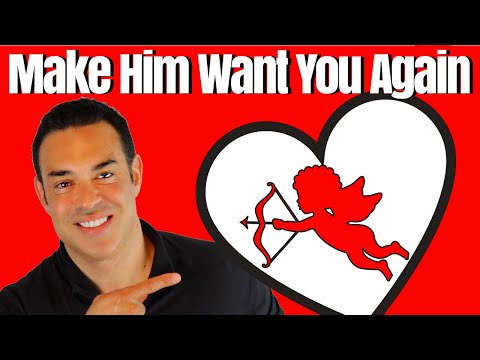 How to Make Him Want You More - 4 Tips to Make Him Value You Again