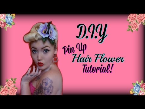 D.I.Y PIN UP HAIR FLOWER TUTORIAL