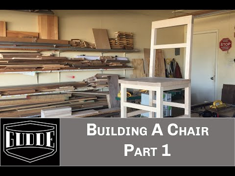 Gudde Co.- Building A Chair Part 1