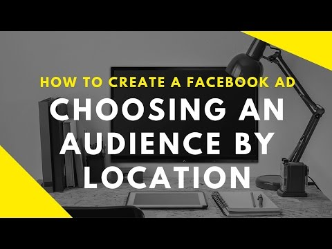 How to Create a Facebook Ad: Choosing an Audience by Location [4:24]