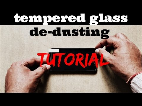 how to remove dust from tempered glass screen protector