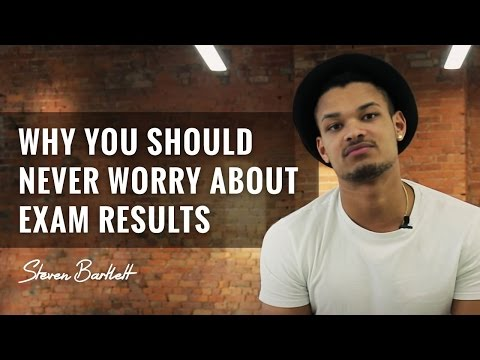 Why You Should Never Worry About Exam Results