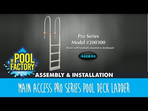 Main Access Pro Series Pool Deck Ladder - Assembly & Installation