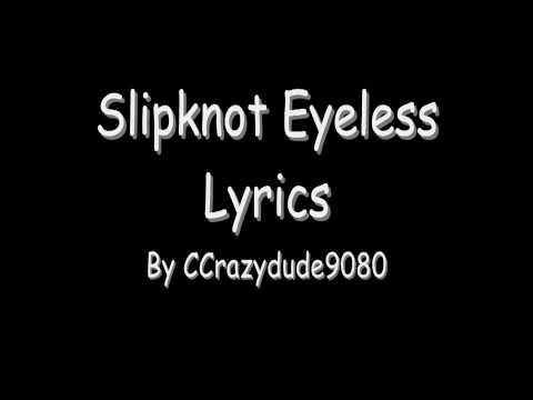 Slipknot Eyeless Lyrics