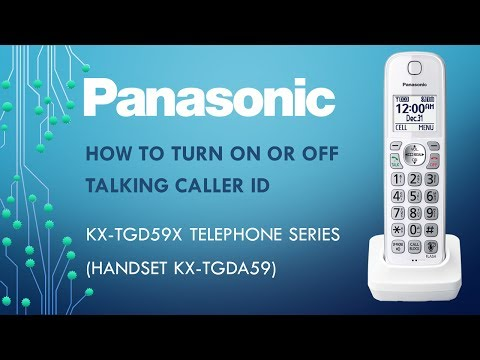 Panasonic KX-TG59x  Telephone series - How to turn on or off talking caller ID.