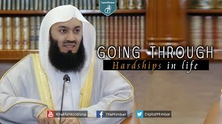 Going Through Hardships in Life - Mufti Menk