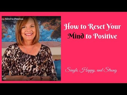 How to Reset Your Mind to Positive
