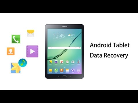 Android Tablet Data Recovery – Recover Files on Android Tablets