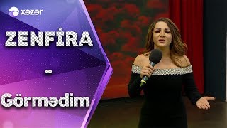 Zenfira İbrahimova - Görmədim