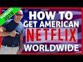 How To Watch American Netlfix from Anywhere ✔️ VPN Setup 2018
