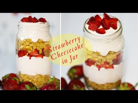 Strawberry Cheesecake In Jar | Easy To Make No Bake Cheesecake Recipe