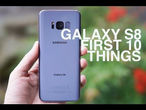 Galaxy S8: First 10 Things to Do!