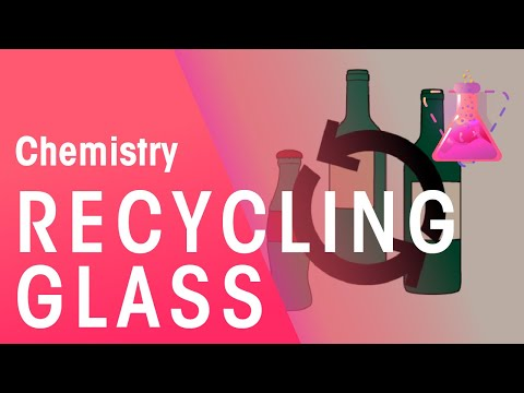 Recycling Glass | Chemistry for All | The Fuse School