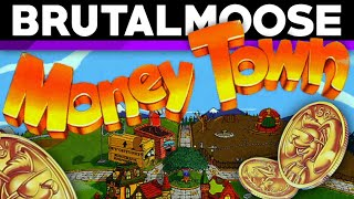 Money Town - brutalmoose