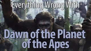 Everything Wrong With Dawn Of The Planet Of The Apes