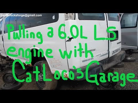 Pulling a 6.0L LS engine with Catloco's Garage from a Chevy 1 ton Van at the Pick-N-Pull