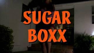 Sugar Boxx OFFICIAL TRAILER