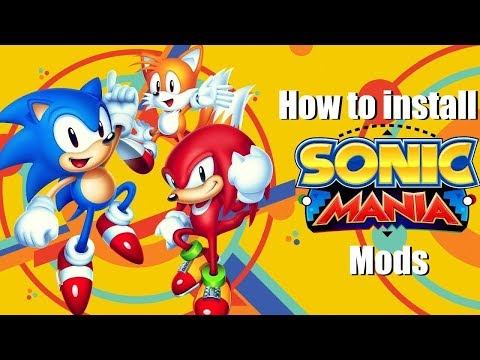 How to install mods in Sonic Mania! [Version Error Fixed - More info in description]