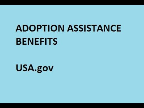 What Is Adoption Assistance Benefits - How To Guide