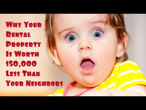 Why Your Rental Property May Be Worth $50,000 Less Than The One Next Door
