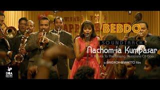 Bebdo - Nachom-ia Kumpasar (Original Motion Picture Soundtrack) Vocals - Cielda Pereira