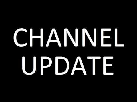 Channel Update -