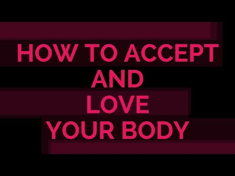How To Accept And Love Your Body