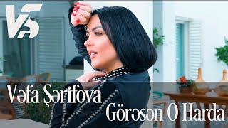 Vefa Serifova - Goresen O Harda (Official Music Video)