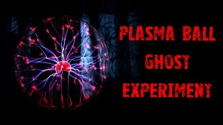 Download Plasma Ball Ghost Experiment - Energizing Spirits - Real Paranormal Activity Part 40 Video