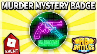 HOW TO GET MURDER MYSTERY 2 RB BATTLES EVENT BADGE!! (Roblox MM2)