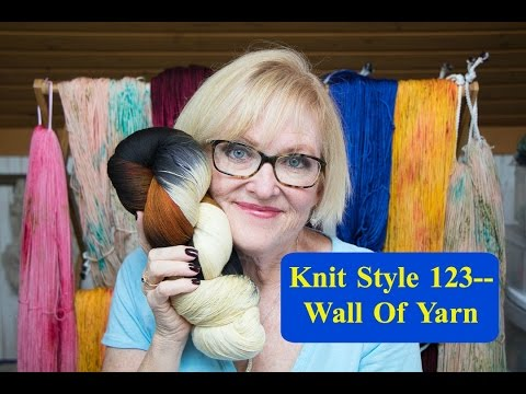 Knit Style Episode 123--Wall Of Yarn