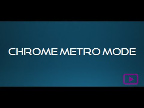 Google Chrome : Metro Mode For Windows 8