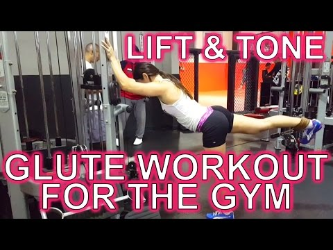 Glute Workout for the Gym | Butt Exercises to Lift and Tone