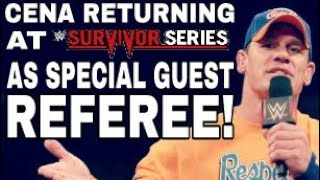 John Cena Returning To Survivor Series 2017 As Special Guest Referee | WWE Rumors |