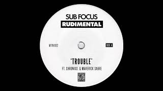 Sub Focus & Rudimental - Trouble (ft. Chronixx & Maverick Sabre)