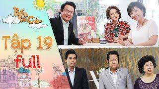Bố là tất cả | Tập 19 full: Gia đình Sam, Quang Tuấn bất đồng quan điểm ngay lần đầu gặp gỡ